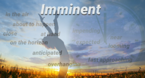 What does Imminent Really Mean?